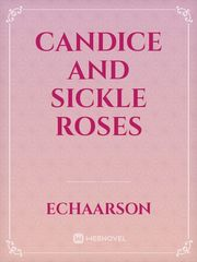 Candice and Sickle Roses