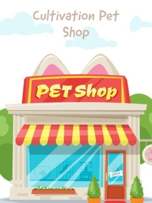 Cultivation Pet Shop