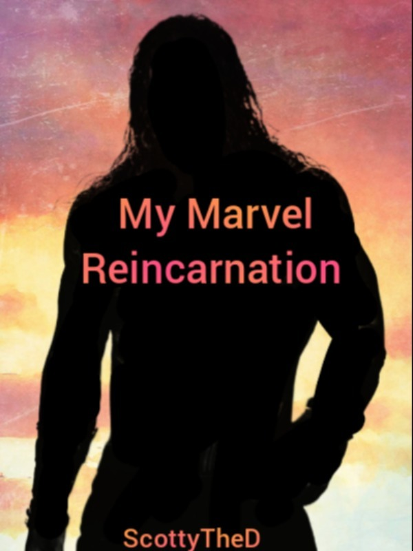 My Marvel Reincarnation.