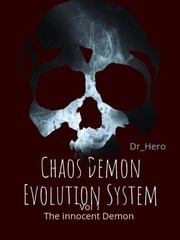 CHAOS DEMON EVOLUTION SYSTEM
