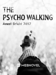 The Psycho Walking