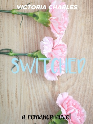 SWITCHED - A ROMANCE NOVEL