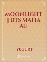 moonlight || BTS Mafia AU