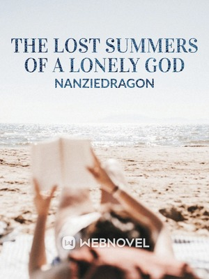 The Lost Summers of a Lonely God