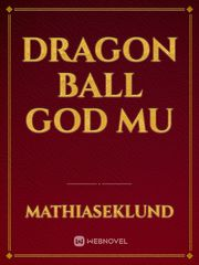 Dragon Ball God Mu