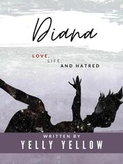 Diana : Love, Life, and Hatred