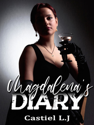 Magdalena's Diary [On hold]