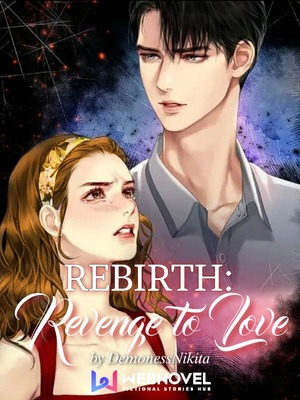 Rebirth: Revenge to Love