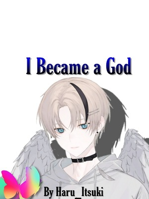 I Became a God!