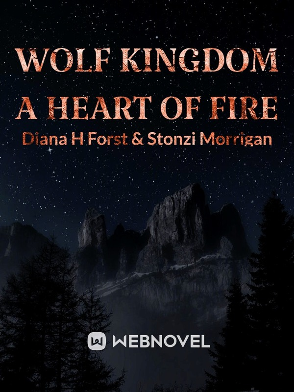Wolf Kingdom: A Heart of Fire