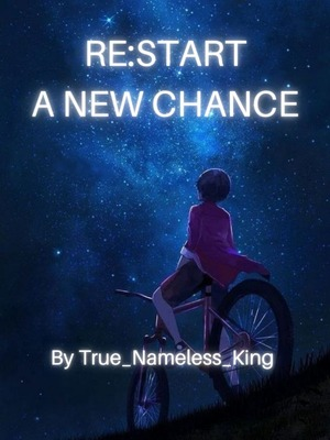 RE:START - A NEW CHANCE