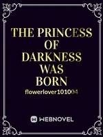 THE PRINCESS OF DARKNESS WAS BORN