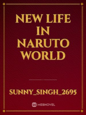 New life in naruto world