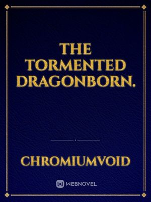 The Tormented Dragonborn.