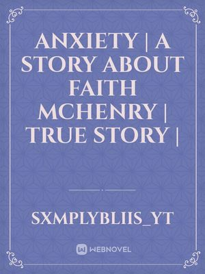 Anxiety | A Story About Faith McHenry | True Story |