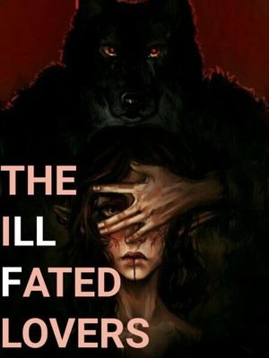 The ill fated lovers (the Alpha king and his Queen luna)
