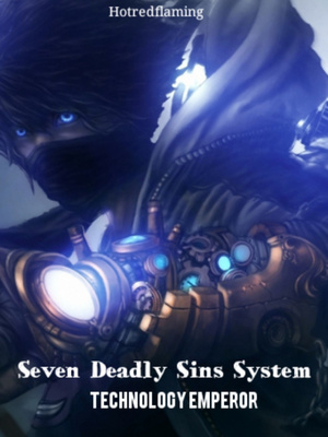 Seven Deadly Sins System: The Technology Emperor