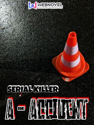 Serial Killer (A - Accident)