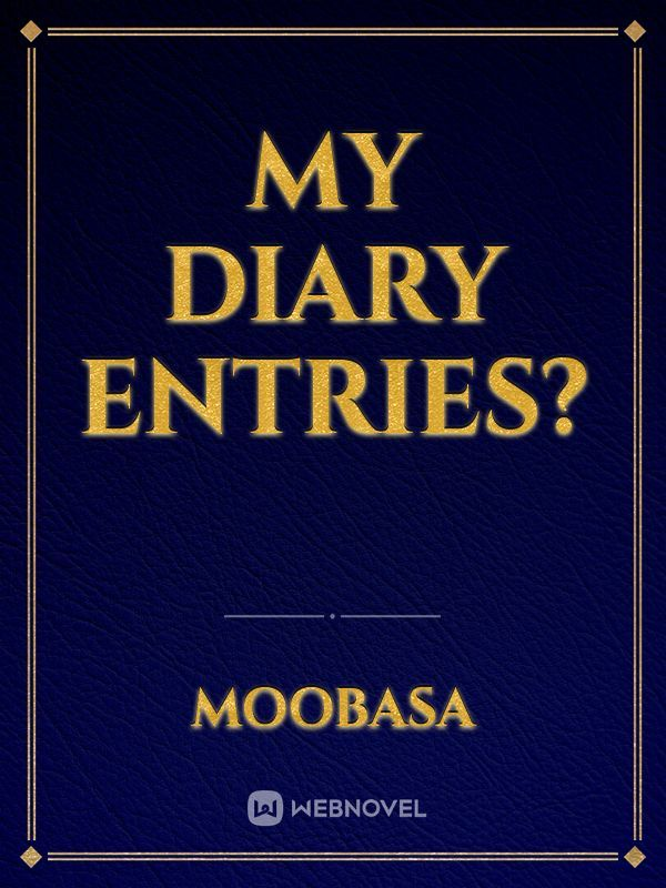 My Diary Entries?