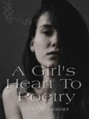 A Girl's Heart To Poetry
