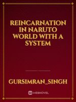 reincarnation in naruto world with a system