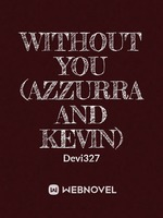 Without you (Azzurra and Kevin)