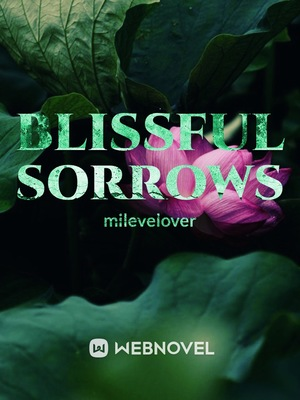 Blissful Sorrows