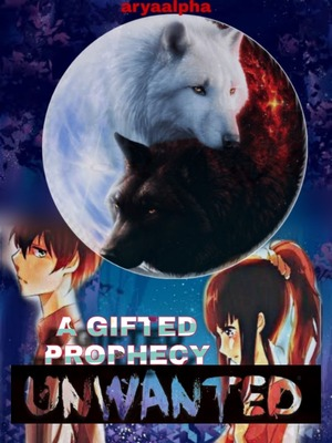 Unwanted : a gifted prophecy
