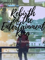Rebirth of the Entertainment King
