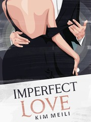 IMPERFECT LOVE (21+)