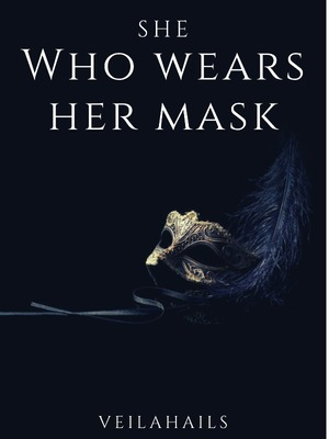 She Who Wears Her Mask