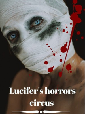 Lucifer's horrors circus