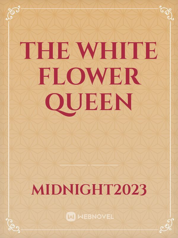 The White Flower Queen