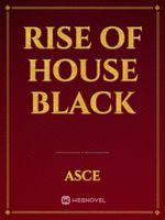 Rise of house Black