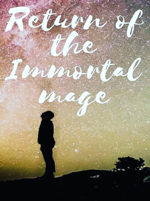 Return of the Immortal Mage