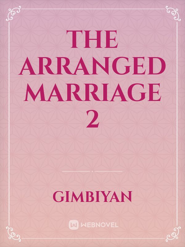 The Arranged Marriage 2