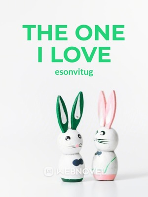 The One I Love (Coming Soon)