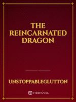 The Reincarnated Dragon