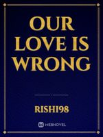 Our love is wrong