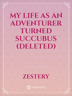 My Life As An Adventurer Turned Succubus