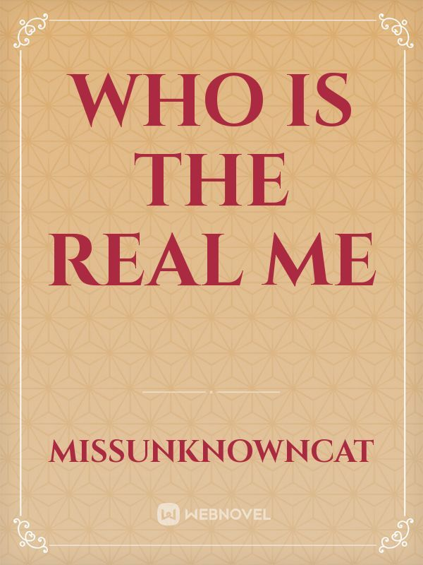 Who Is the Real Me