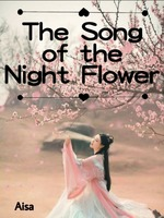 The Song of the Night Flower