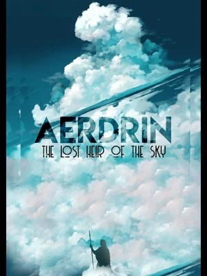 Aerdrin: The Lost Heir of The Sky