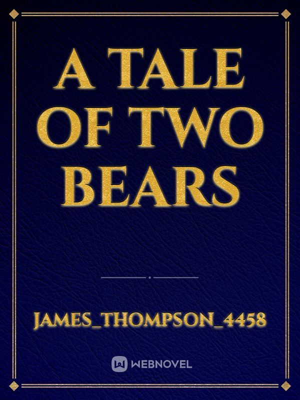 A tale of two bears