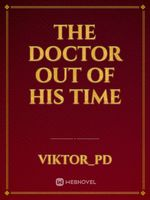 The Doctor out of His Time