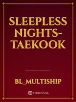 Sleepless Nights-Taekook