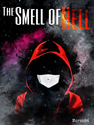 The Smell of Hell (Hiatus)