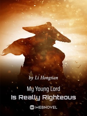 My Young Lord Is Really Righteous