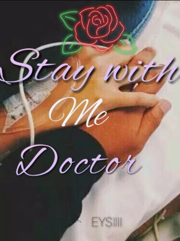 STAY WITH ME DOCTOR