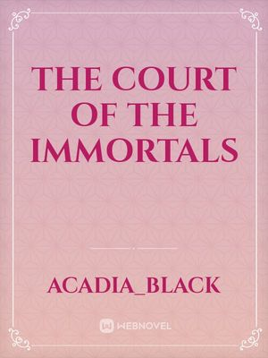 THE COURT OF THE IMMORTALS